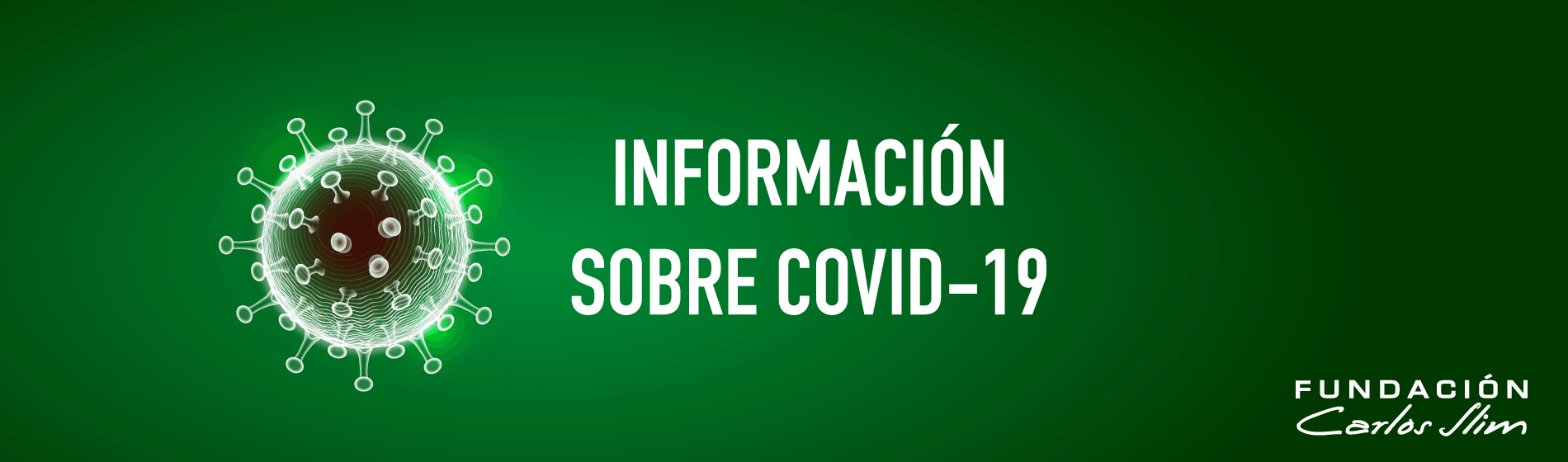 Información Covid Fundación Carlos Slim